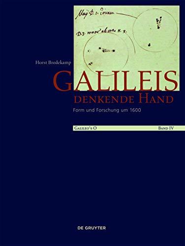 9783110414578: Galileis Denkende Hand: Form Und Forschung Um 1600 (German Edition)