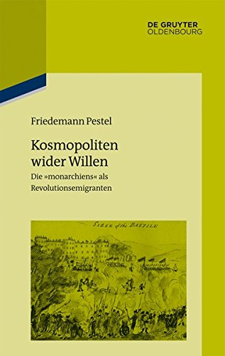 9783110415179: Kosmopoliten Wider Willen: Die Monarchiens Als Revolutionsemigranten (Pariser Historische Studien) (German Edition)