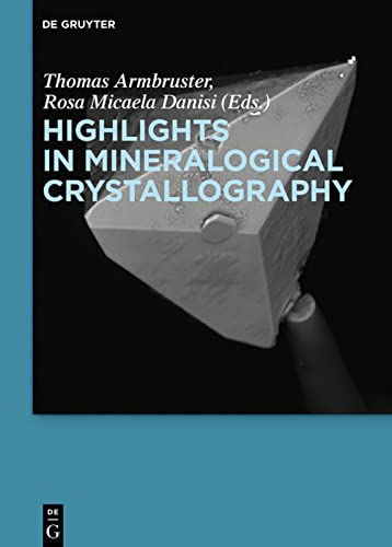 9783110417043: Highlights in Mineralogical Crystallography