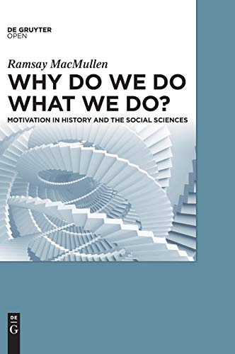 Why Do We Do What We Do?: Ramsay MacMullen