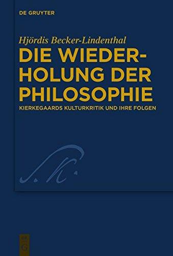 9783110418323: Die Wiederholung Der Philosophie: Kierkegaards Kulturkritik Und Ihre Folgen (Kierkegaard Studies. Monograph) (English and German Edition)