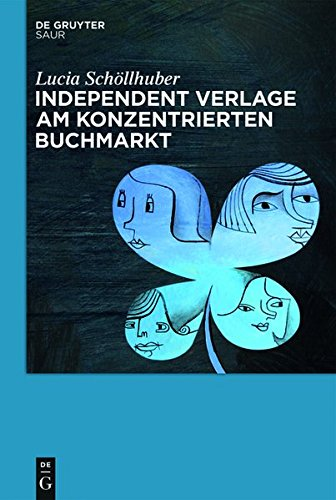 9783110422498: Independent Verlage Am Konzentrierten Buchmarkt