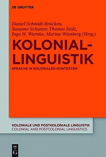 9783110424805: Koloniallinguistik: Sprache in Kolonialen Kontexten (Koloniale Und Postkoloniale Linguistik / Colonial and Postco)