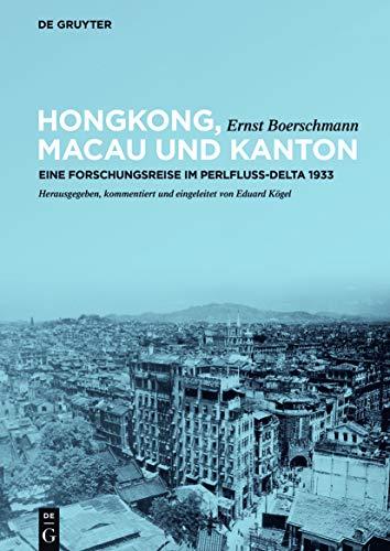 9783110426113: Hongkong, Macao und Kanton: Eine Forschungsreise im Perlfluss-Delta 1933