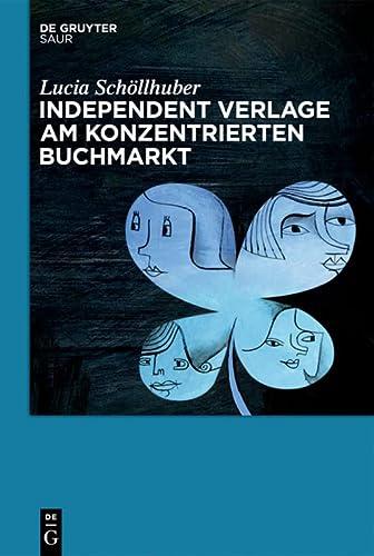 9783110426625: Independent Verlage am konzentrierten Buchmarkt
