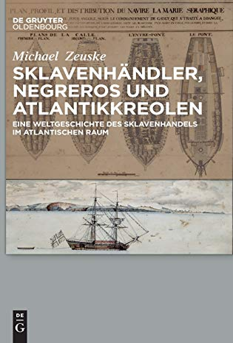 9783110426724: Sklavenhändler, Negreros und Atlantikkreolen (German Edition)
