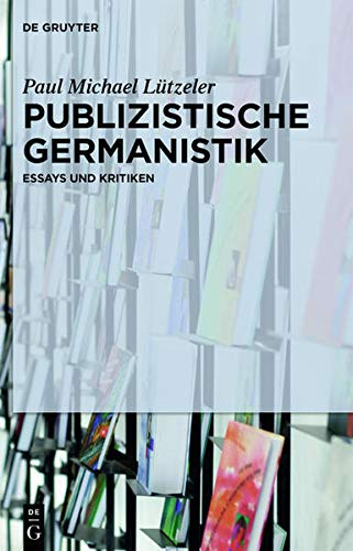 Publizistische Germanistik: Paul Michael Lützeler