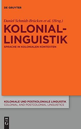9783110428407: Koloniallinguistik: Sprache in kolonialen Kontexten (Koloniale Und Postkoloniale Linguistik / Colonial and Postco)