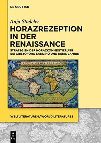9783110431650: Horazrezeption in Der Renaissance: Strategien Der Horazkommentierung Bei Cristoforo Landino Und Denis Lambin