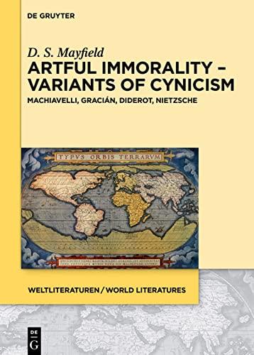 9783110438482: Artful Immorality - Variants of Cynicism (Weltliteraturen / World Literatures)