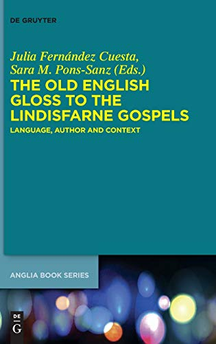 The Old English Gloss to the Lindisfarne: Julia Fernández Cuesta