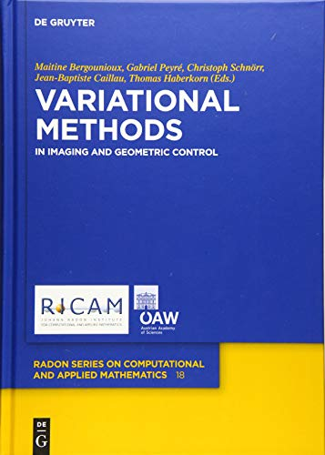 9783110439236: Variational Methods: In Imaging and Geometric Control