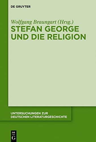 Stefan George und die Religion: Wolfgang Braungart