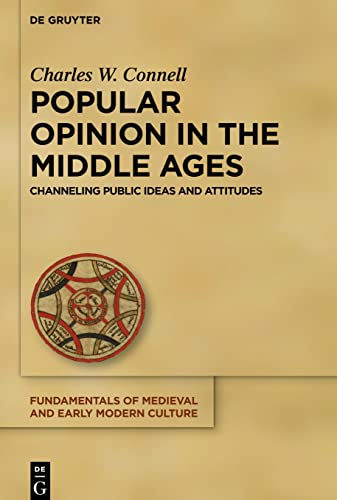 9783110440607: Popular Opinion in the Middle Ages: Channeling Public Ideas and Attitudes (Fundamentals of Medieval and Early Modern Culture)