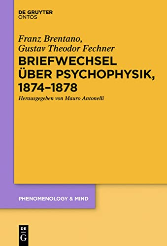9783110440775: Briefwechsel Uber Psychophysik, 1874 1878 (Phenomenology & Mind) (German Edition)