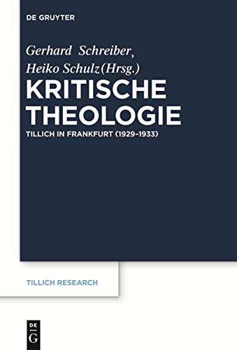 9783110441260: Kritische Theologie: Paul Tillich in Frankfurt (1929-1933)