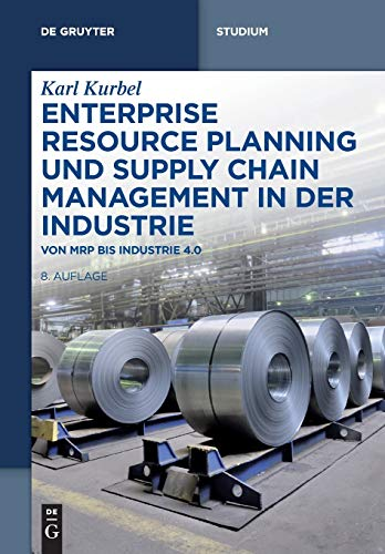 9783110441680: Enterprise Resource Planning und Supply Chain Management in der Industrie: Von MRP bis Industrie 4.0 (De Gruyter Studium)