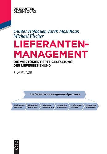 9783110442632: Lieferantenmanagement: Die wertorientierte Gestaltung der Lieferbeziehung (Betriebswirtschaftslehre kompakt)