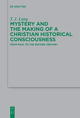 Mystery and the Making of a Christian Historical Consciousness: T. J. Lang