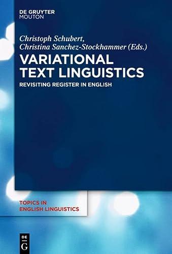 9783110443103: Variational Text Linguistics: Revisiting Register in English (Topics in English Linguistics)