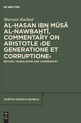 """Al-Hasan ibn Musa al-Nawbakhti, Commentary on Aristotle """"De generatione et corruptione"""": ..."""
