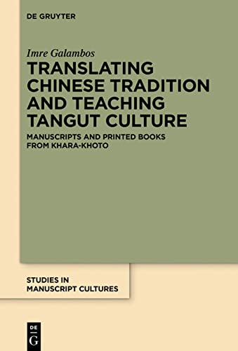 9783110444063: Translating Chinese Tradition and Teaching Tangut Culture (Studies in Manuscript Cultures)