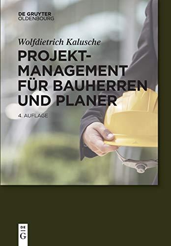 9783110444988: Projektmanagement Für Bauherren Und Planer/ Project Management for Builders and Planners (Bauen Und Ökonomie) (German Edition)