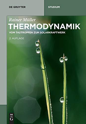 9783110445312: Thermodynamik: Vom Tautropfen zum Solarkraftwerk (De Gruyter Studium)