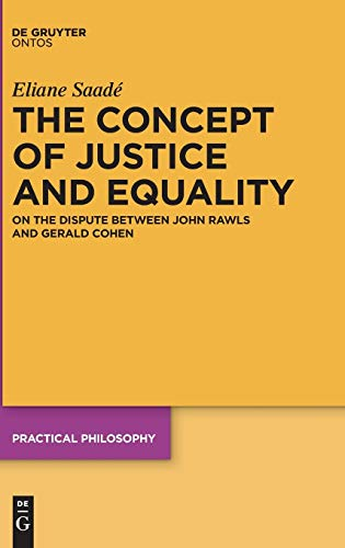 9783110447194: The Concept of Justice and Equality: On the Dispute between John Rawls and Gerald Cohen (Practical Philosophy)