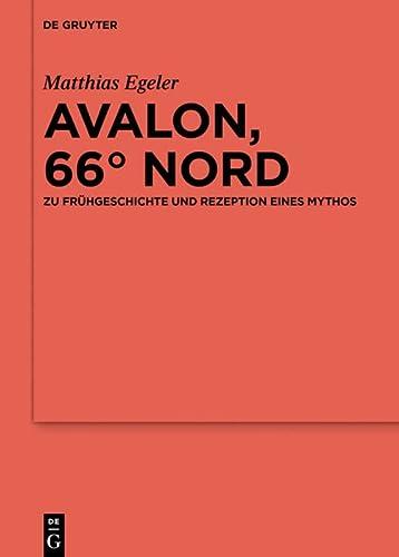 9783110447347: Avalon, 66° Nord: Zu Frühgeschichte Und Rezeption Eines Mythos (Ergänzungsbände Zum Reallexikon Der Germanischen Altertumskunde) (German Edition)