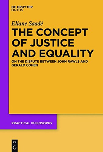 9783110448917: The Concept of Justice and Equality: On the Dispute Between John Rawls and Gerald Cohen (Practical Philosophy)