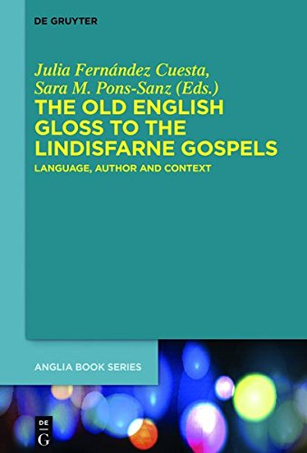 9783110449112: The Old English Gloss to the Lindisfarne Gospels: Language, Author and Context (Buchreihe der Anglia / Anglia Book Series)