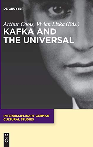 9783110455328: Kafka and the Universal (Interdisciplinary German Cultural Studies)