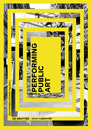 9783110457575: Performing Public Art (Edition Angewandte) (German Edition)