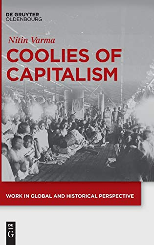 9783110461152: Coolies of Capitalism: Assam Tea and the Making of Coolie Labour (Work in Global and Historical Perspective)