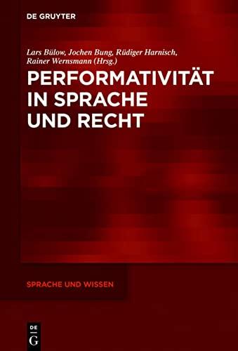 9783110462647: Performativitat in Sprache Und Recht (Sprache und Wissen (SuW))