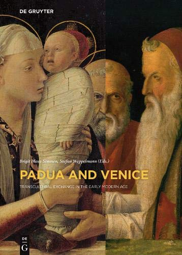 9783110464832: Padua and Venice: Transcultural Exchange in the Early Modern Age