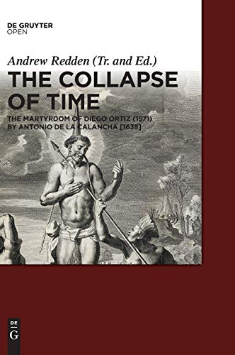 9783110468274: The Collapse of Time: The Martyrdom of Diego Ortiz 1571