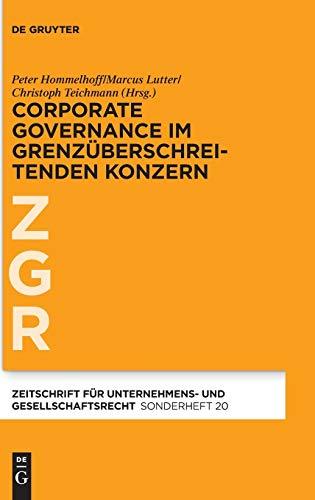 Corporate Governance Im Grenzuberschreitenden Konzern (Zeitschrift Fur Unternehmens- Und ...