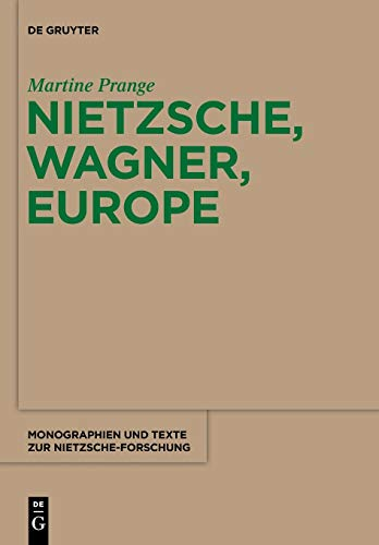 9783110481631: Nietzsche, Wagner, Europe (Monographien und Texte zur Nietzsche-forschung)