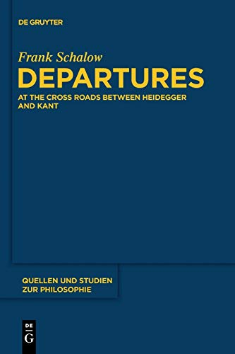 9783110481648: Departures: At the Crossroads between Heidegger and Kant (Quellen und Studien zur Philosophie)