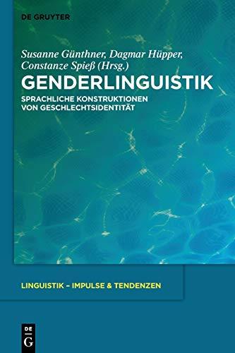 9783110482102: Genderlinguistik: Sprachliche Konstruktionen von Geschlechtsidentität (Linguistik – Impulse & Tendenzen)