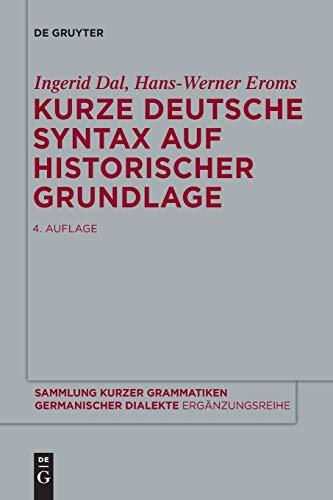 9783110485042: Kurze deutsche Syntax auf historischer Grundlage (Sammlung Kurzer Grammatiken Germanischer Dialekte. B: Ergänzungsreihe) (German Edition)