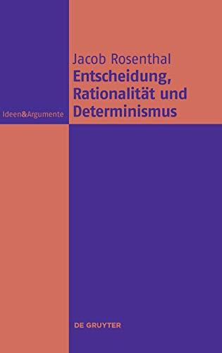 9783110496390: Entscheidung, Rationalität Und Determinismus (Ideen & Argumente) (German Edition)