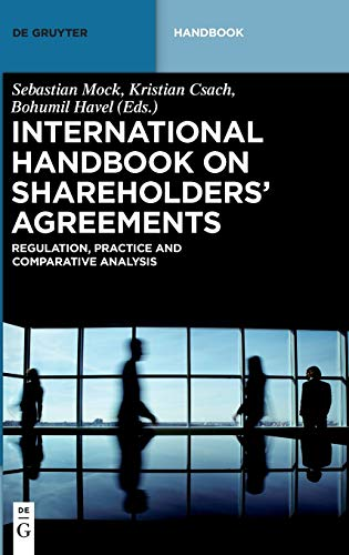 International Handbook on Shareholders Agreements: Regulation, Practice: Sebastian Mock, Kristian