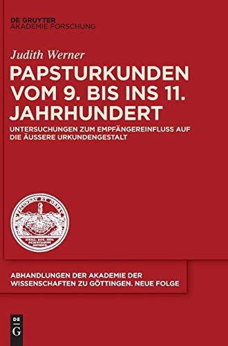 Papsturkunden Vom 9. Bis Ins 11. Jahrhundert: Untersuchungen Zum Empfangereinfluss Auf Die Auere ...
