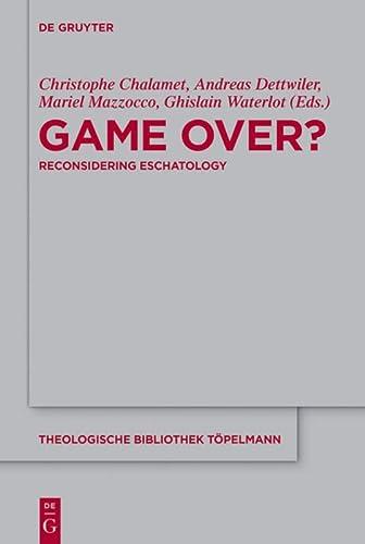 Game Over?: Reconsidering Eschatology (Hardback)