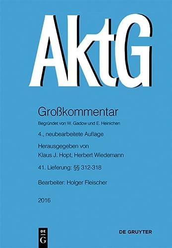 Aktiengesetz: §§ 312-318 (Großkommentare der Praxis) : Klaus J. Hopt