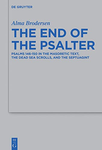 The End of the Psalter: Psalms 146-150: Alma Brodersen