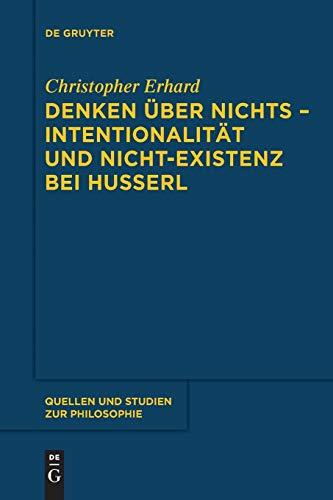 9783110554533: Denken über nichts - Intentionalität und Nicht-Existenz bei Husserl (Quellen Und Studien Zur Philosophie)